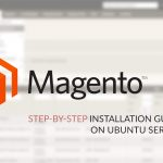 Magento2 – Step by Step Guide to Installation on Ubuntu Server with Performance Tweaking