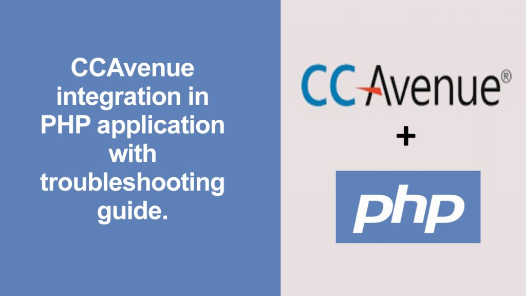 CCAvenue integration in PHP application with troubleshooting guide.